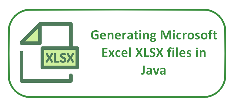 Generating Microsoft Excel XLSX files in Java - Sylvain
