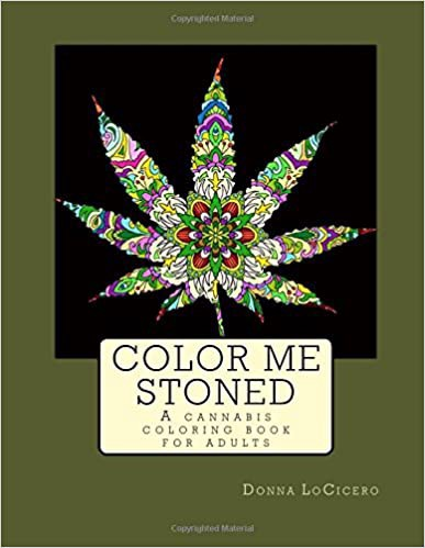 Donna LoCicero, Color Me Stoned: a cannabis coloring book for adults—Book Cover