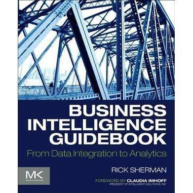 2. Business Intelligence Guidebook: From Data Integration to Analytics by Rick Sherman