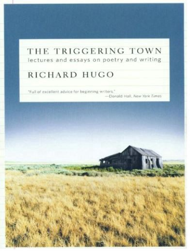 Book cover of The Triggering Town by Richard Hugo showing a dilapidated house in an overgrown field