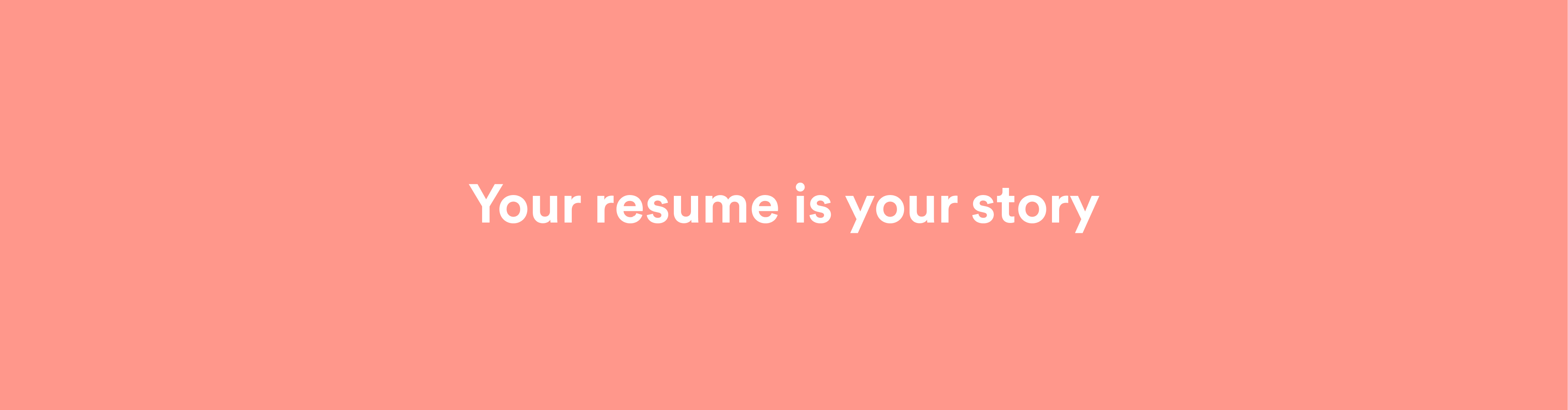 Your resume is your story
