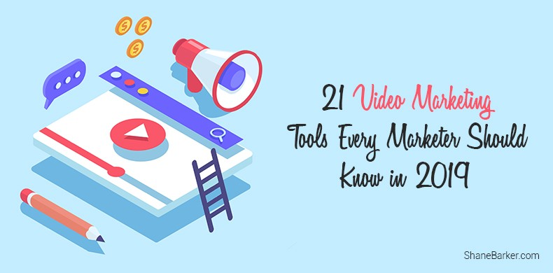 21 Video Marketing Tools Every Marketer Should Know in 2019