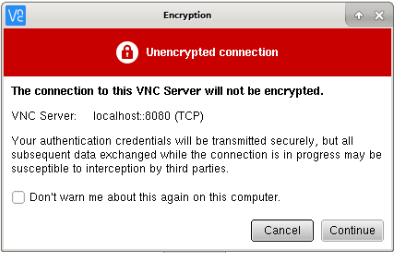 VNC Server Unencrypted connection warning dialog