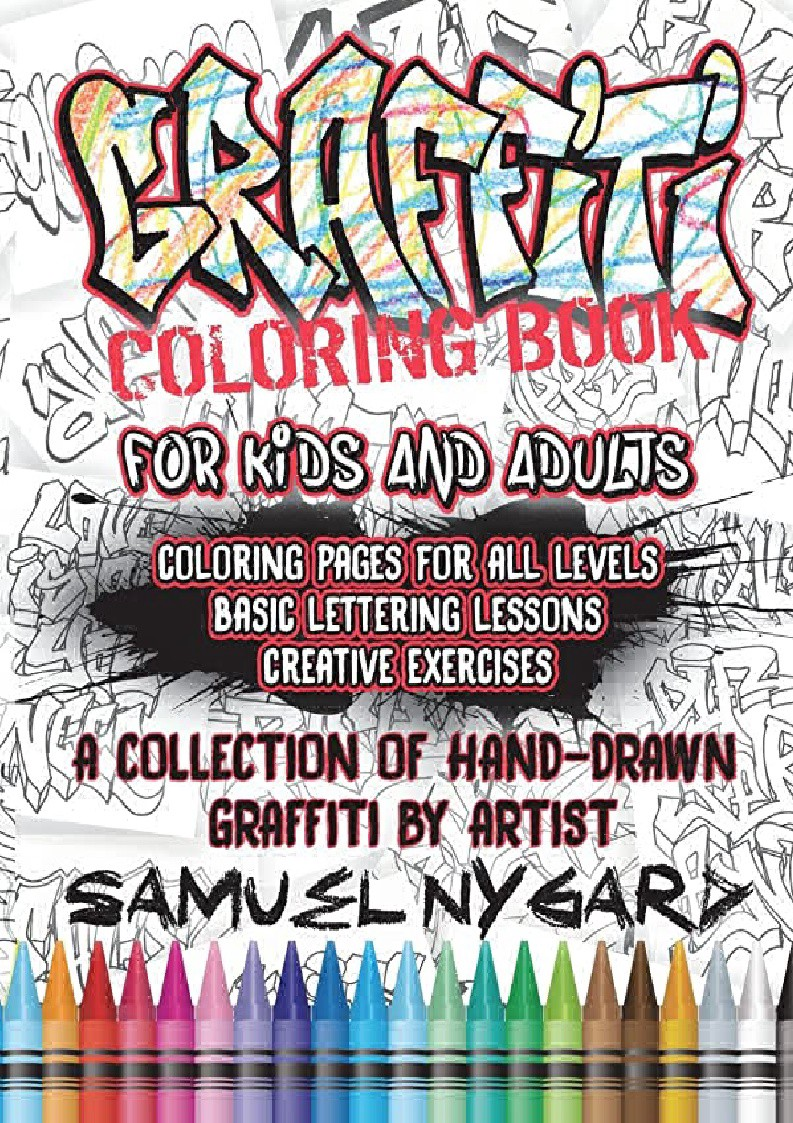 Pdf Graffiti Coloring Book For Kids And Adults Coloring Pages For All Levels Basic Lettering Lessons And Creative Exercises Ipad By Demi Holmes Feb 2021 Medium