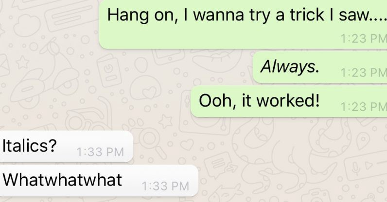 How to Type Bold and Italics to your WhatsApp messages?