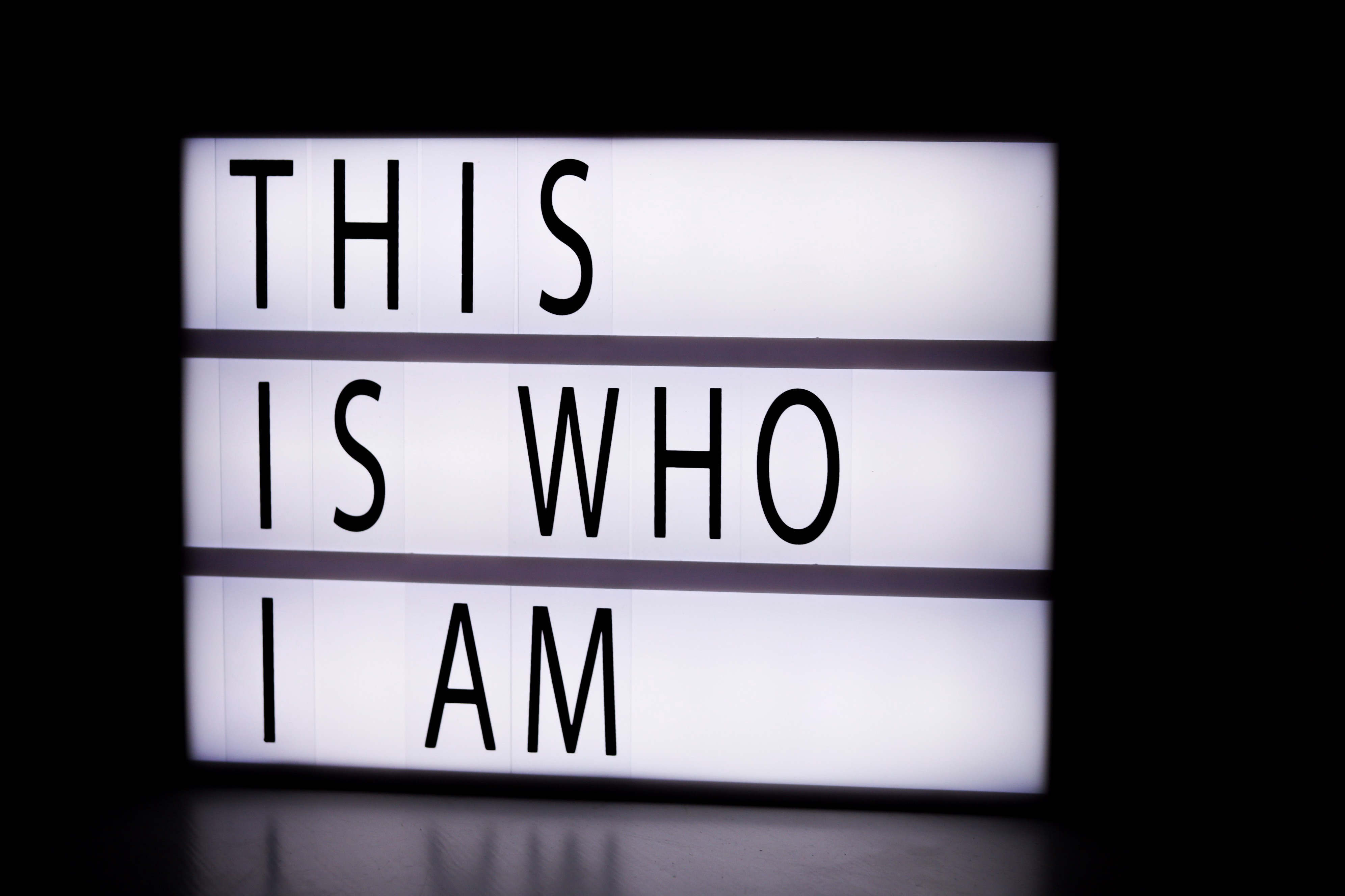 """Marquee board with """"This is who I am"""""""