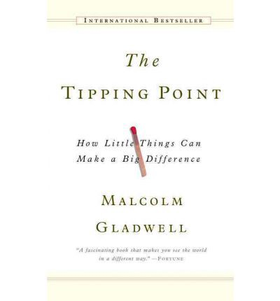 Book Cover: Book: The Tipping Point: How Little Things Can Make a Big Difference
