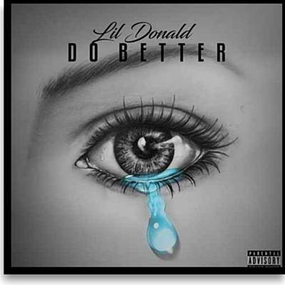 DOWNLOAD MP3: LIL DONALD FT  T I  — DO BETTER (REMIX) [NEW SONG]