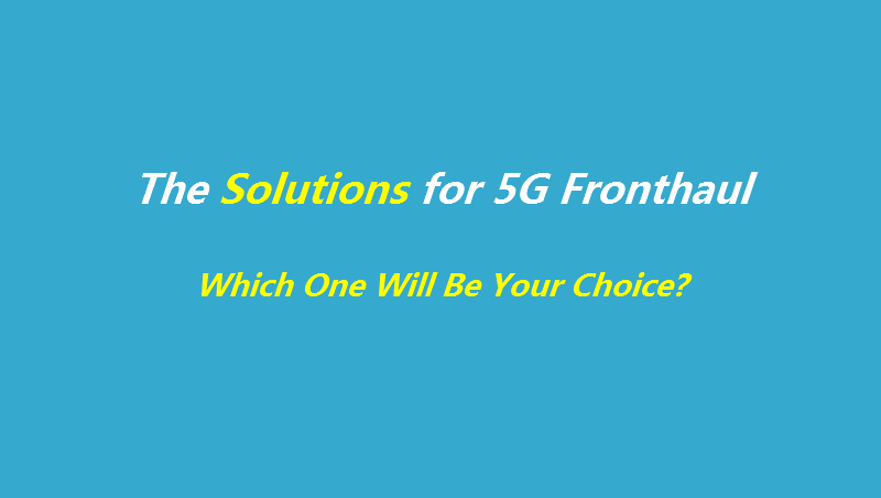 The Solutions for 5G Fronthaul - Gigalight - Medium