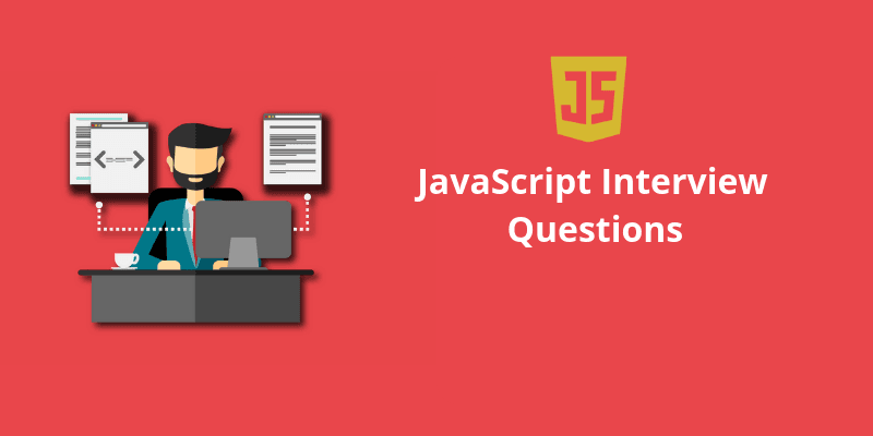 Frequently Asked JavaScript interview Questions with Answers (part 1)