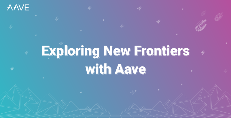 Exploring New Frontiers with Aave