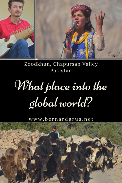 What place for Zoodkhun, Chapursan Valley, into the global world?