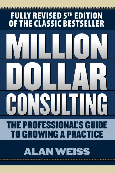 The cover of Million Dollar Consulting by Alan Weiss
