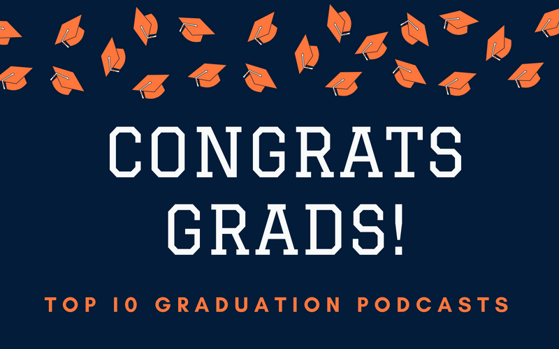 Top 10 Graduation Podcasts - Castbox blog
