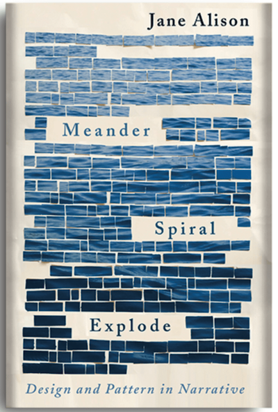Book cover for MEANDER, SPIRAL, EXPLODE by Jane Alison