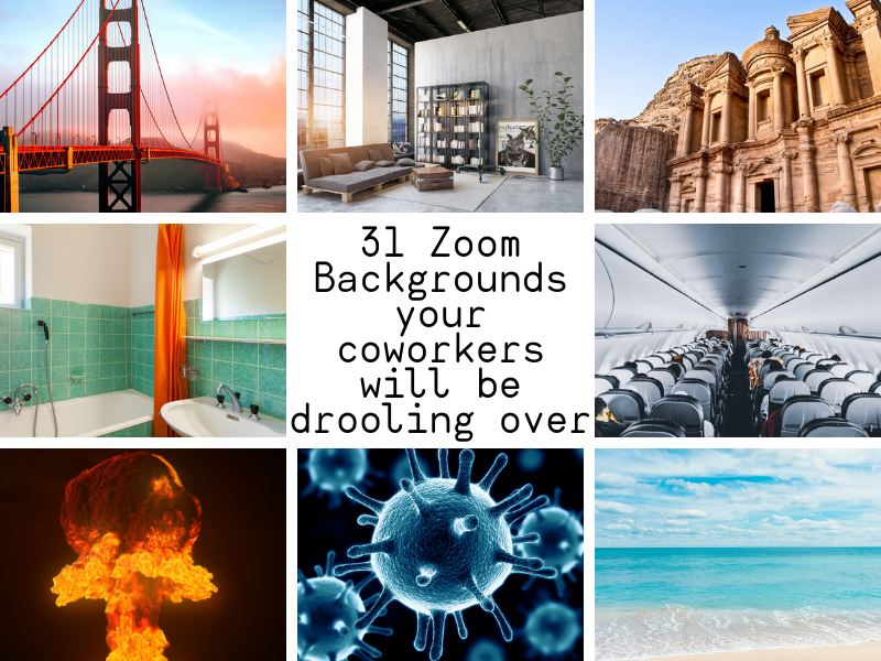 31 Zoom Backgrounds your coworkers will be drooling over