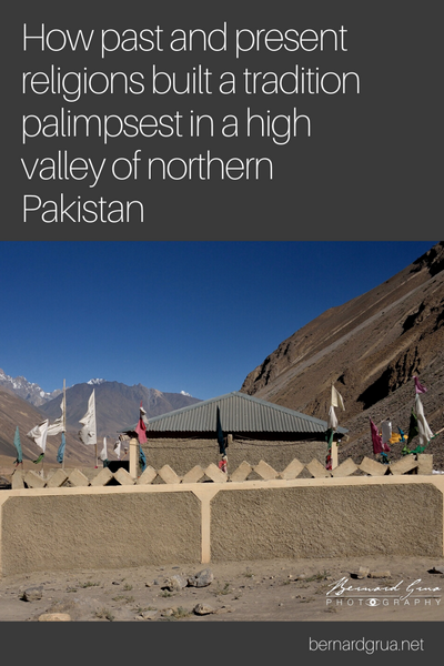 How past and present religions built a tradition palimpsest in a high valley of northern Pakistan—Bernard Grua