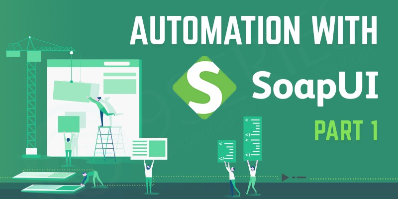 Automation with SoapUI — Part I - 9series Solutions - Medium