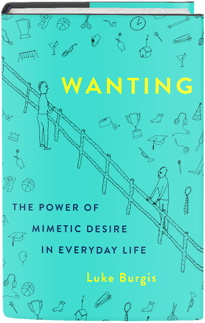 Book cover of Wanting by Luke Burgis