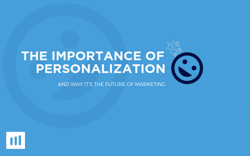 The Importance of Personalization and Why It's the Future of Marketing | by  Jim Huffman | Medium