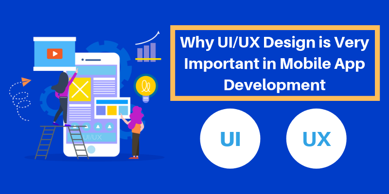 Why Ui Ux Design Is Very Important In Mobile App Development By App Development Agency Medium