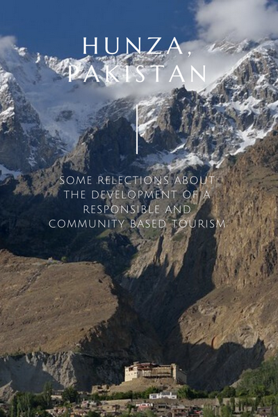 Some reflections about the development of a responsible and community based tourism in Hunza Valley, Pakistan by Bernard Grua