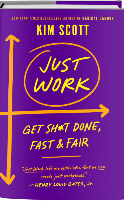 Just Work: Get Sh*t Done, Fast & Fair