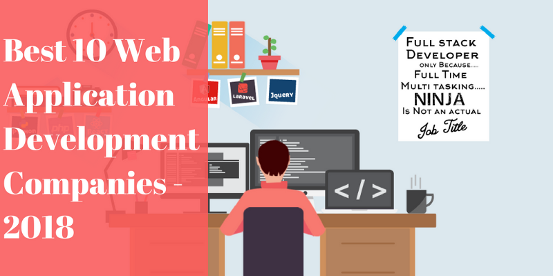 Top 10 Web Application Development Companies Hire Web App Developers In 2018 By Jaydip Dobariya Medium