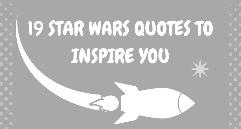 19 Star Wars Quotes to Inspire You Today [Infographic]