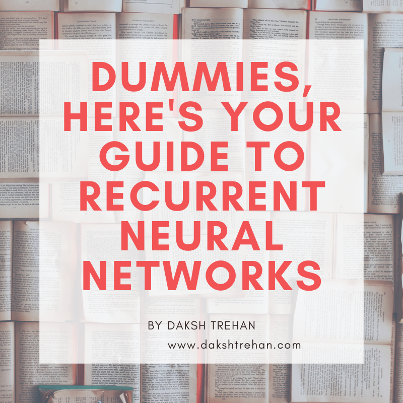 Recurrent Neural Networks for Dummies