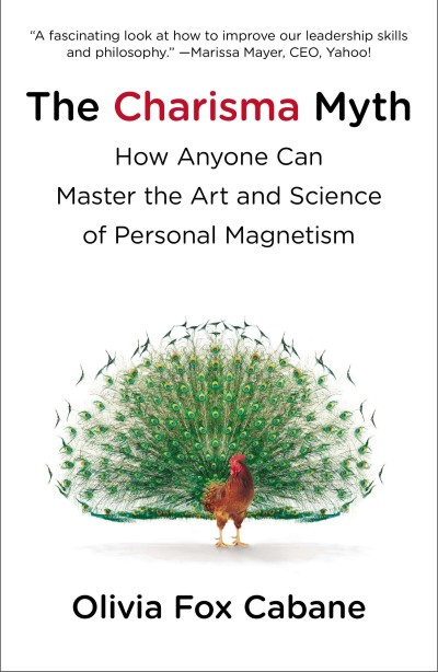 The cover of The Charisma Myth: How Anyone Can Master the Art and Science of Personal Magnetism by Olivia Fox Cabane