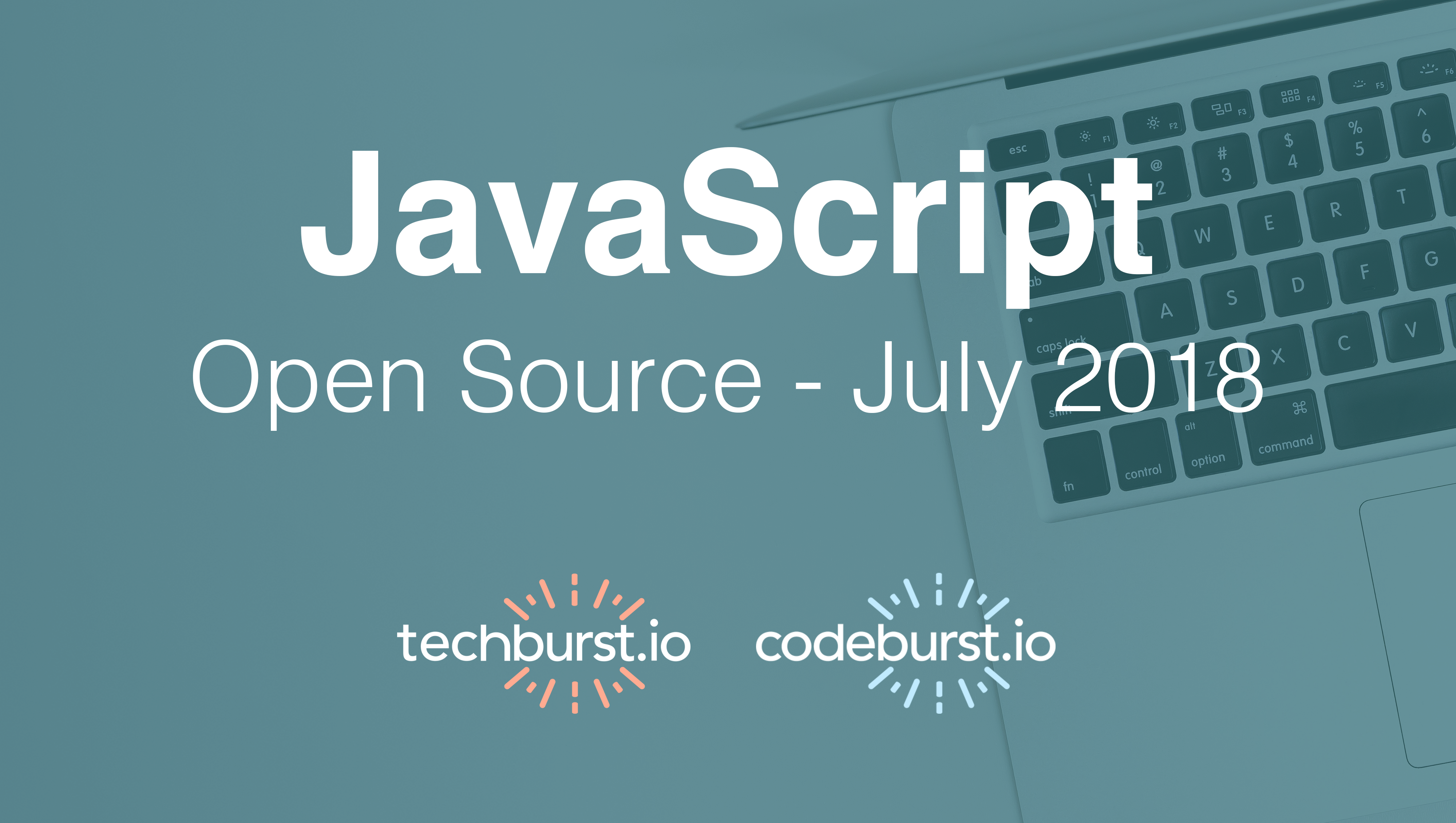 Top 5 JavaScript Open Source Projects this month — July 2018