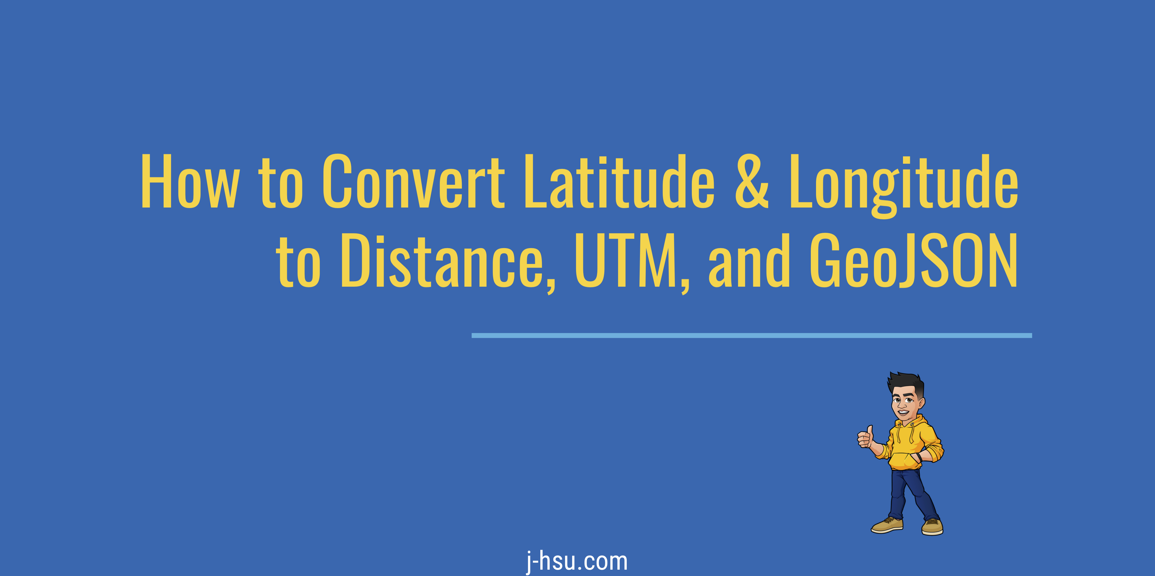 How to Convert Latitude & Longitude to Distance, UTM, and