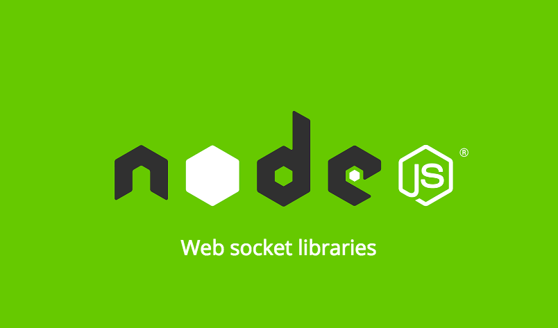 8 Node js Web Socket Libraries for 2019 - Bits and Pieces