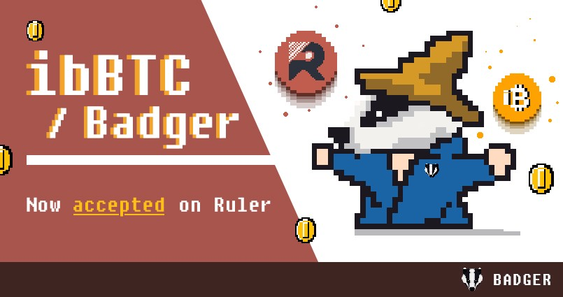 ibBTC and bBadger Now Accepted as Collateral on Ruler Protocol