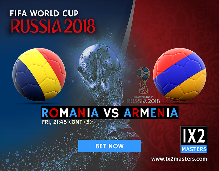 Romania vs Armenia FIFA World Cup Russia 2018 Betting Tips