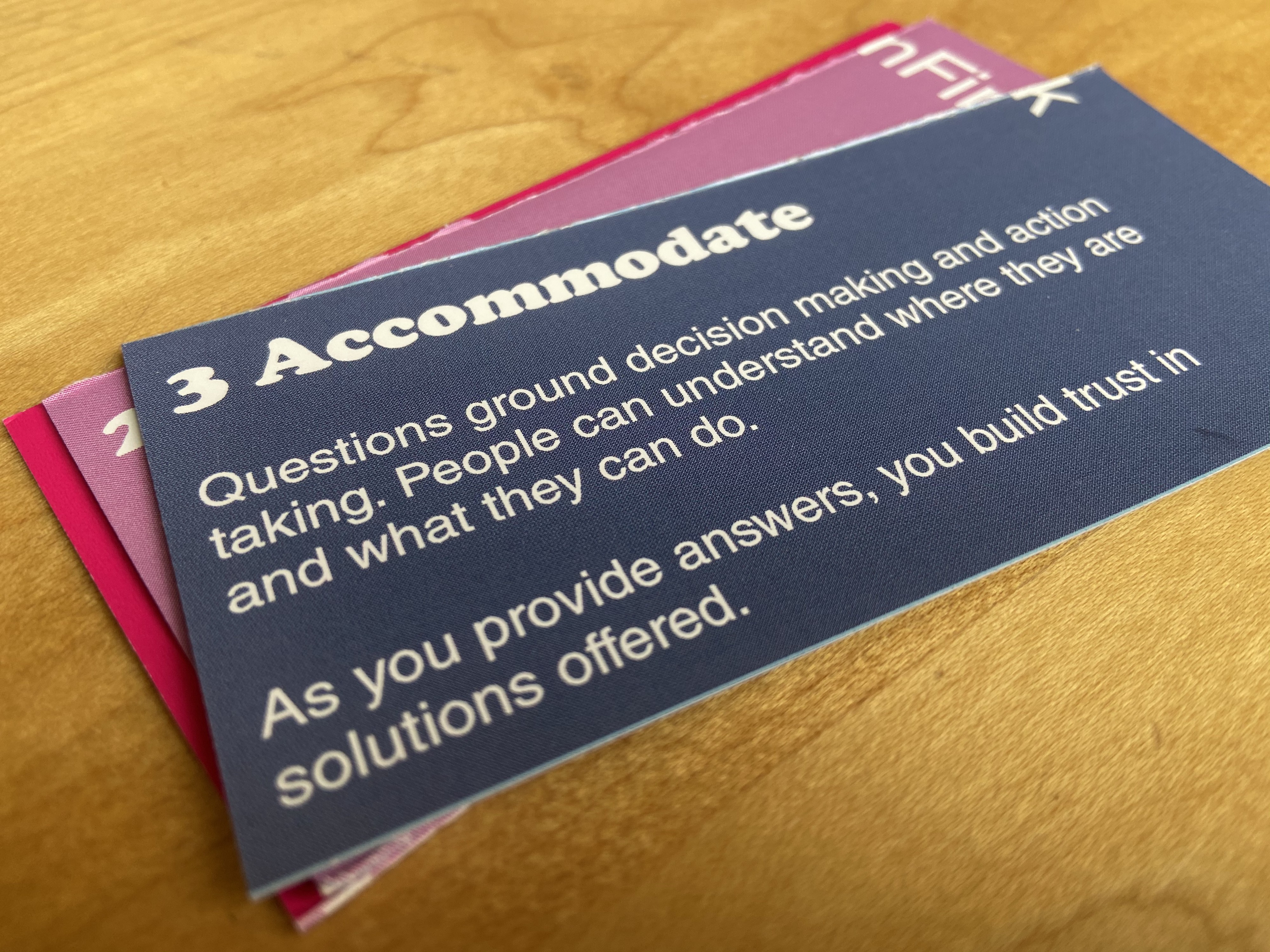 Accommodate — provide solutions now the person is affirmed and understands what to ask