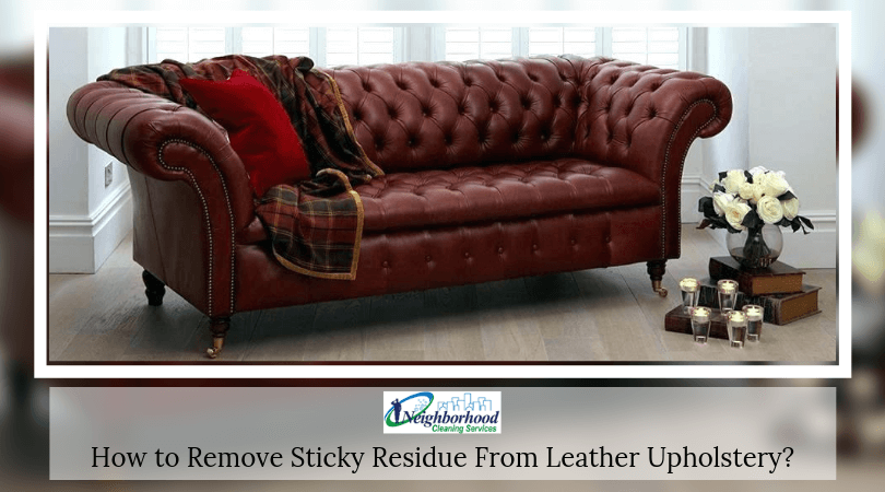 How To Remove Sticky Residue From Leather Upholstery