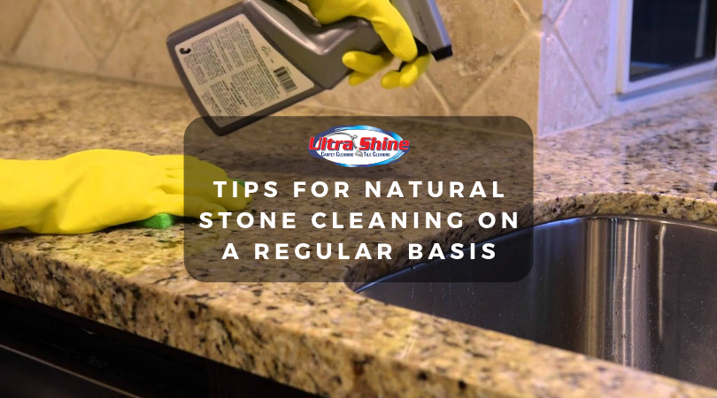 Tips For Natural Stone Cleaning On A Regular Basis Ultra Shine