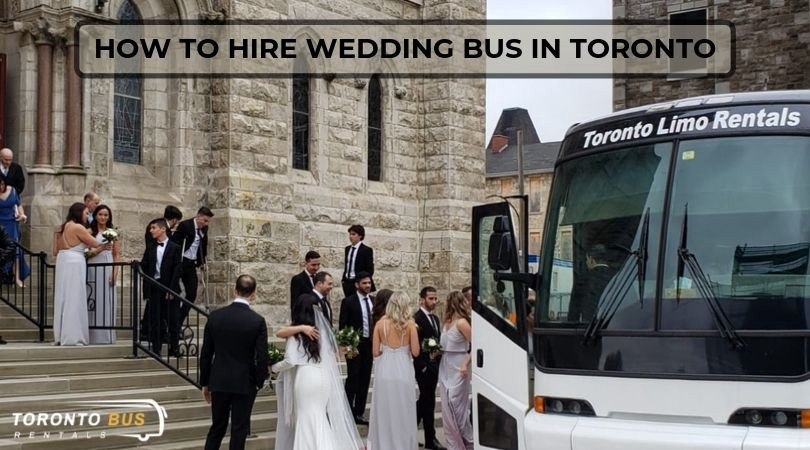 How to Hire Wedding Bus in Toronto?