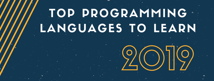 Top Programming Languages to Learn in 2019 - Level Up Coding
