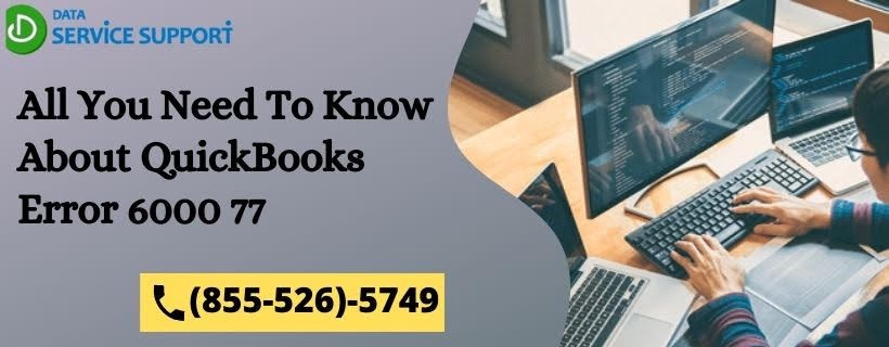 All You Need To Know About QuickBooks Error 6000 77