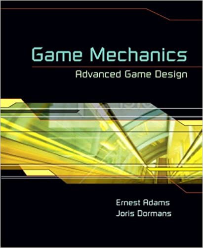 The cover of Game Mechanics: Advanced Game Design by Ernest W. Adams and Joris Dormans