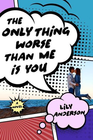 Read Online | Review | The Only Thing Worse Than Me Is You