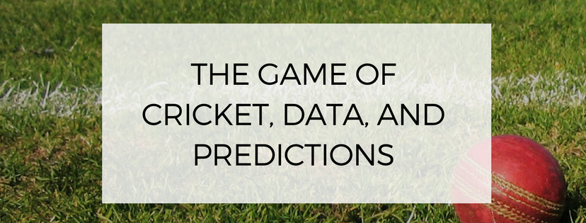 The Game of Cricket, Data, and Predictions - DataOne