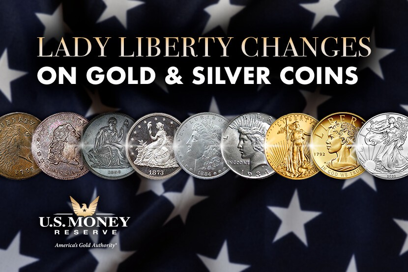 Lady Liberty Changes On Gold Silver