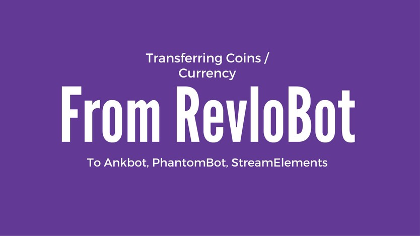 Transferring coins/currency from Revlobot to Ankhbot