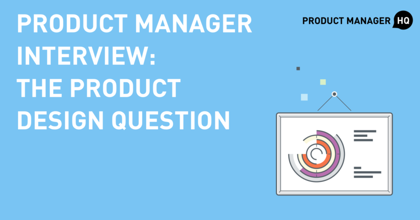Product Manager Interview: The Product Design Question