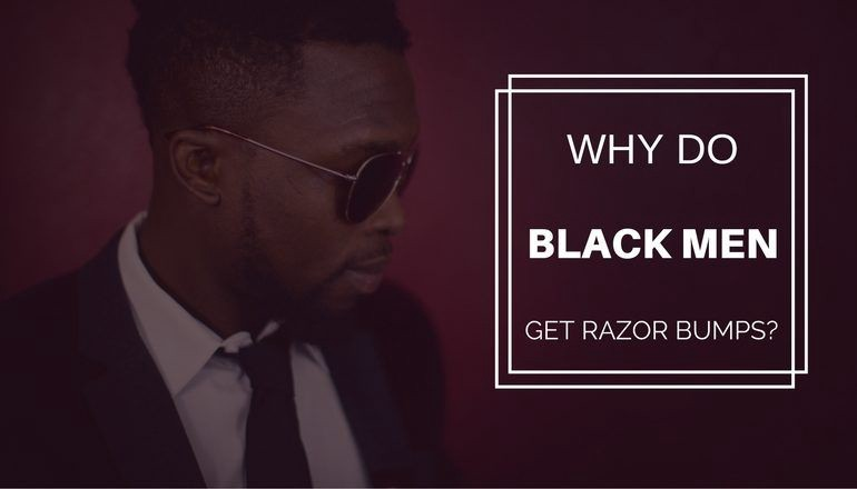 Right! black men with razor bumps thank for