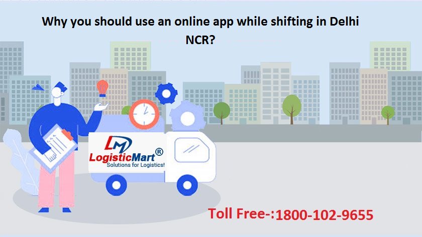 Why you should use an online app while shifting in Delhi NCR?
